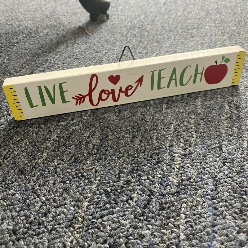 Live Love Teach Sign would make a great teacher gift