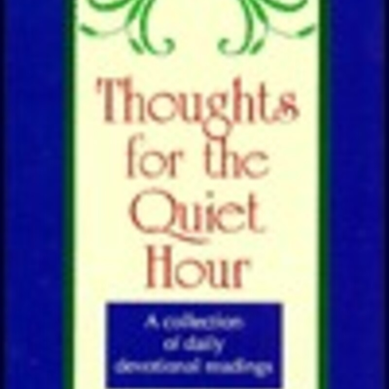 Thoughts For The Quiet Ho