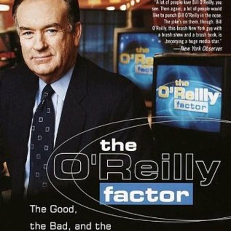 The Oreilly Factor