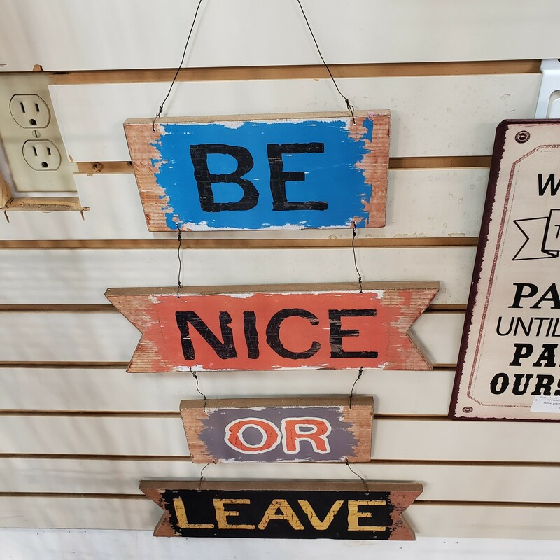 Be Nice Or Leave Sign, None, Size: None